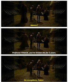 """""""Professor Flitwick, you've known me for 5 years."""" I read it to myself in a British accent!"""