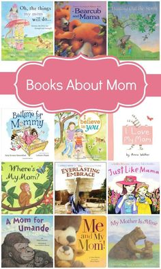 16 Books About Mom. Great read alouds for Mother's Day!
