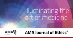 To Understand and Be Understood: The Ethics of Language, Literacy, and Hierarchy in Medicine, March 17 - AMA Journal of Ethics