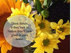Think florals for a full range of colors for the home.