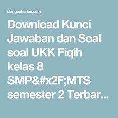 Download Kunci Jawaban dan Soal soal UKK Fiqih kelas 8 SMP/MTS semester 2 Terbaru dan Terlengkap - UlanganHarian.Com
