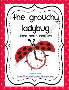 Grouchy Ladybug Time Math Centers (Common Core)