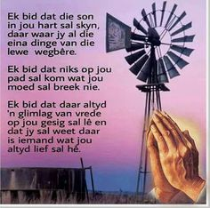 Ek bid dat die son in jou hart sal skyn Good Morning Wishes, Good Morning Quotes, Prayer Verses, Bible Verses, Words Quotes, Bible Quotes, Sayings, Afrikaanse Quotes, Inspirational Qoutes