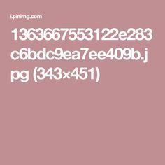1363667553122e283c6bdc9ea7ee409b.jpg (343×451)