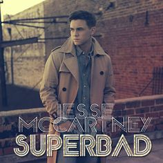 Found Superbad by Jesse McCartney with Shazam, have a listen: http://www.shazam.com/discover/track/113263203