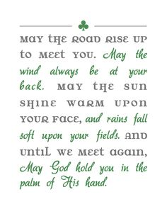 irish blessing printable. My elementary school principal used to make us sing this at every assembly before he would end it.
