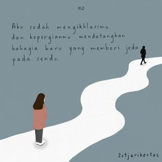 Indonesia quotes illustration Illustration by Novelia Martina Words by Osin Jesfi Bio Quotes, Daily Quotes, Love Quotes, Quran Quotes, Qoutes, Cinta Quotes, Unspoken Words, Quotes Galau, Quotes Indonesia