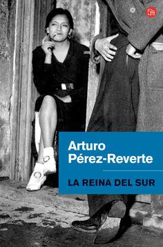 La Reina del Sur - Arturo Pérez Reverte.