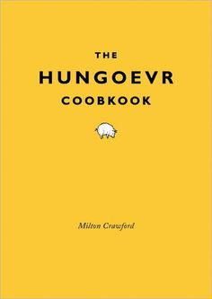 The HUNGOEVR cookbook. Genius.