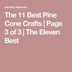 The 11 Best Pine Cone Crafts | Page 3 of 3 | The Eleven Best
