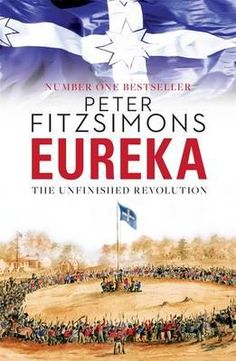 """Read """"Eureka: The Unfinished Revolution"""" by Peter FitzSimons available from Rakuten Kobo. Eureka Stockade - the unfinished revolution . In Victorian miners fought a deadly battle under the flag of the. Eureka Stockade, New Books, Books To Read, Dont Tread On Me, Nonfiction, Revolution, Leadership, Audiobooks, Literature"""
