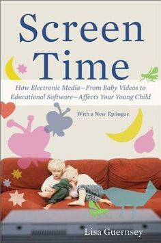 Screen Time: How Electronic Media -- From Baby Videos to Educational Software -- Affects Your Young Child on www.amightygirl.com