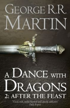 A Dance With Dragons: Part 2 After the Feast : Book 5 Part 2 of a Song of Ice and Fire