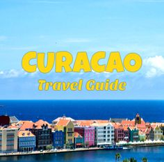 Curacao vacation and travel guide
