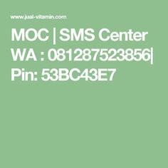MOC | SMS Center WA : 081287523856| Pin: 53BC43E7