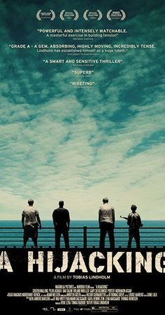 Directed by Tobias Lindholm.  With Pilou Asbæk, Søren Malling, Dar Salim, Roland Møller. The crew of a Danish cargo ship is hijacked by Somali pirates who proceed to engage in escalating negotiations with authorities in Copenhagen.