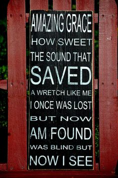Amazing Grace sign... I would love my boys to make this for me so I could hang it on my garden fence!