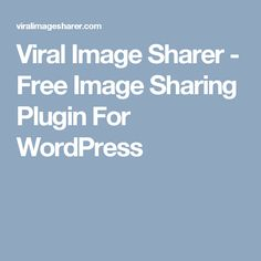 Viral Image Sharer - Free Image Sharing Plugin For WordPress