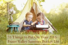 35 Things to Put On Your 2016 Fraser Valley Summer Bucket List