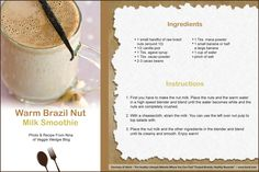 """Warm Brazil Nut Milk Smoothie ~ To download, do a right-click on your mouse and either """"Copy Image"""" and directly paste it to Word OR you can do a """"Save As"""" to your desktop to import at a later date. Please note that you might have to crop the image to 4"""" x 6""""."""