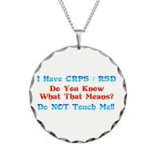 I Have CRPS / RSD Do You Know What That Means? Do NOT Touch Me! Available on CafePress.