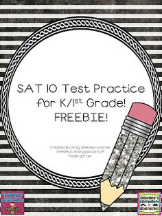 FREEBIE!  5 pages of practice for students preparing for the SAT 10 test in Kindergarten!  I haven't looked at this yet, but my Callahan teachers may wanna re-pin and look into it :)