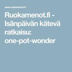 Ruokamenot.fi - Isänpäivän kätevä ratkaisu: one-pot-wonder