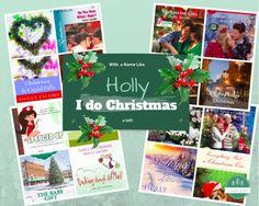 Hollyworld: With a Name Like Holly, I Do Christmas…a lot!