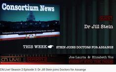 S2 Ep 3 Doctors For Assange : Dr Jill Stein Kim Dotcom, Jill Stein, Full Show, Journalism, Climate Change, Politics, Live, Doctors, Note