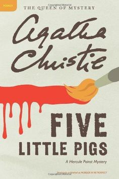 """I'm her daughter. I want the truth!"" – Five Little Pigs by Agatha Christie « Books to the Ceiling"