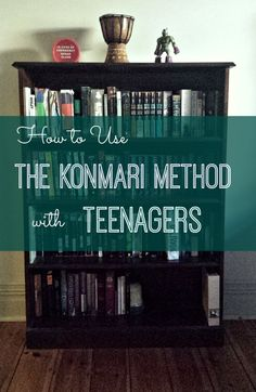 How to Use the Konmari Method with Teenagers - Rosehips and Rhubarb