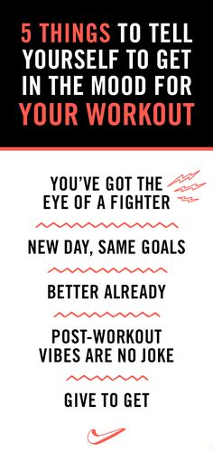 """5 THINGS TO TELL YOURSELF TO GET IN THE MOOD — FOR YOUR WORKOUT // Check out the Front Row by NikeWomen, where you'll find 5 fierce reminders to nix your """"don't feel like it"""" attitude."""