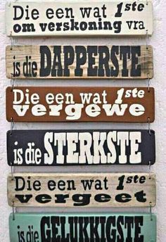 Afrikaans, Wooden Signs, Quotes, Home Decor, Wooden Plaques, Quotations, Decoration Home, Room Decor, Wood Signs