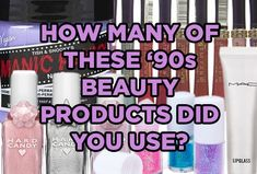 How Many Of These '90s Beauty Products Did You Use?