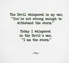 """The devil whispered in my ear, """"you're not strong enough to withstand the storm"""". Today I whispered in the devils ear """"I am the storm"""". #EpilepsyAwarness"""