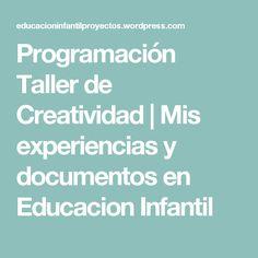 Programación Taller de Creatividad   Mis experiencias y documentos en Educacion Infantil