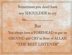 The best listener is Allah.