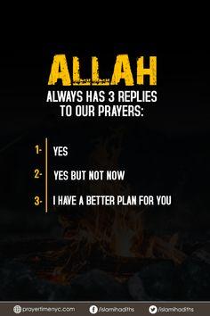 #Allah always has 3 replies to our #prayers. #islamicquotes #muslim #faith #allahuakbar #praying