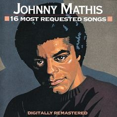 16 Most Requested Songs  Order at http://www.amazon.com/Most-Requested-Songs-Johnny-Mathis/dp/B00000265P/ref=zg_bs_34_79?tag=bestmacros-20
