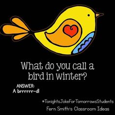 Tonight's Joke for Tomorrow's Students What do you call a bird in winter? A brr Tonights Joke for Tomorrows Students What do you call a bird in winter? A brr Puns Jokes, Jokes And Riddles, Corny Jokes, Funny Jokes For Kids, Funny Puns, Dad Jokes, Funny Quotes, Terrible Jokes, Hilarious