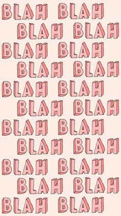 Blah blah blah wallpaper from Sassy Wallpaper app :) Sassy Wallpaper, Wallpaper Free, Funny Iphone Wallpaper, Iphone Background Wallpaper, Aesthetic Pastel Wallpaper, Cellphone Wallpaper, Aesthetic Wallpapers, Bedroom Wall Collage, Photo Wall Collage