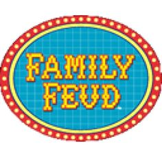 Family Feud, I want to go on this show!