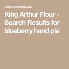 King Arthur Flour - Search Results for blueberry hand pie