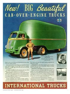"""New, Big, Beautiful cab-over-engine trucks"": International Trucks."