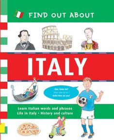 Find Out About Italy: Learn Italian Words and Phrases / Life in Italy / History and Culture (Find Out About Books) How To Speak Italian, Italian Words, Italy History, Italy Map, Italian Language, Thinking Day, Learning Italian, Used Books, The Book