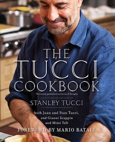 The Tucci Cookbook by Stanley Tucci. I love Stanley Tucci and I would buy his book. Stanley Tucci, Baked Whole Fish, Spicy Spaghetti, Tim Maelzer, Polenta Cakes, Zucchini Casserole, Mario Batali, Italian Traditions, Old Adage