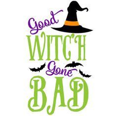 Silhouette Design Store - View Design good witch gone bad Halloween Quotes, Halloween Signs, Halloween Cards, Halloween Shirt, Halloween Diy, Halloween Painting, Halloween Home Decor, Holidays Halloween, Halloween Decorations
