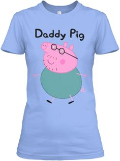 Discover Daddy Pig Women's T-Shirt, a custom product made just for you by Teespring. Pig Shirt, Top Gadgets, Shirt Shop, Branded T Shirts, Hoodies, Sweatshirts, Funny Tshirts, Shirt Designs, Daddy