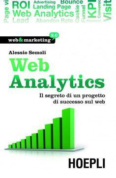 Web Analytics - Il testo di Alessio Semoli Web Analyst, Web Analytics, Alessi, Bar Chart, Success, Marketing, Bar Graphs