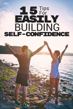 It seems as though some people are born with confidence and others have to work hard to build theirs up. http://www.breathofoptimism.com/15-tips-for-easily-building-self-confidence/ self esteem tips, self love
